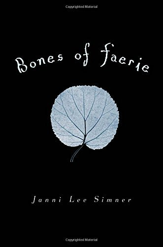 Janni Lee Simner Bones Of Faerie Book 1