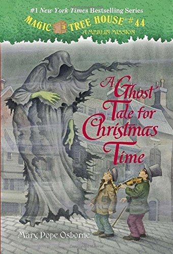 Mary Pope Osborne A Ghost Tale For Christmas Time The Magic Tree House #44