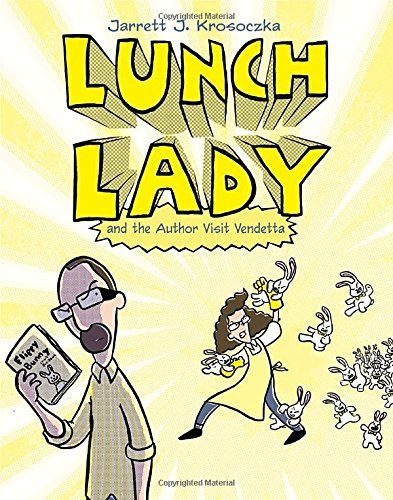 Jarrett J. Krosoczka Lunch Lady And The Author Visit Vendetta Lunch Lady #3