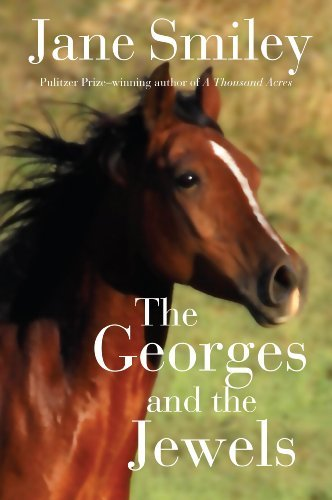 Jane Smiley The Georges And The Jewels Book One Of The Horses Of Oak Valley Ranch
