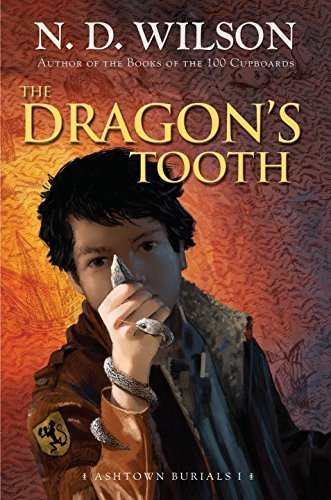 N. D. Wilson The Dragon's Tooth