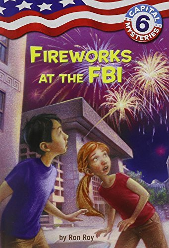 Ron Roy Capital Mysteries #6 Fireworks At The Fbi