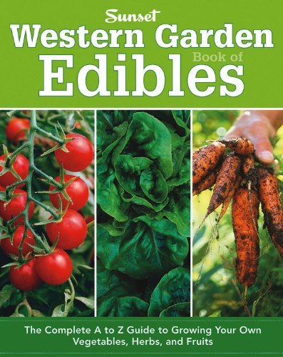 Sunset Books Western Garden Book Of Edibles The Complete A To Z Guide To Growing Your Own Veg