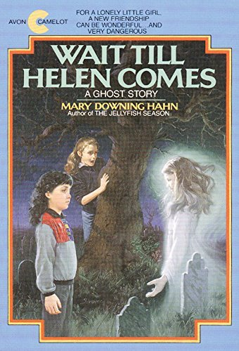 Mary Downing Hahn Wait Till Helen Comes A Ghost Story
