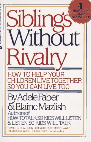 Adele Faber Siblings Without Rivalry How To Help Your Children Live Together So Y