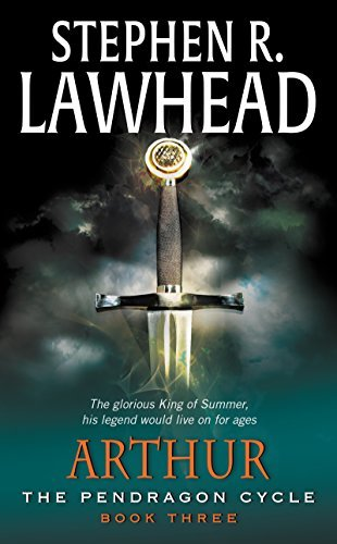 Stephen R. Lawhead Arthur Book Three Of The Pendragon Cycle