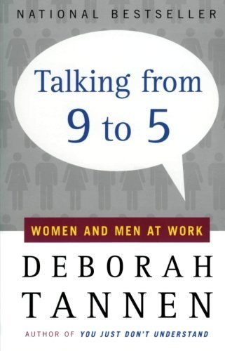 Deborah Tannen Talking From 9 To 5 Women And Men At Work