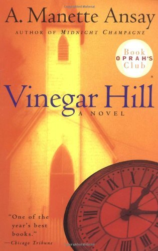A. Manette Ansay Vinegar Hill (oprah's Book Club)