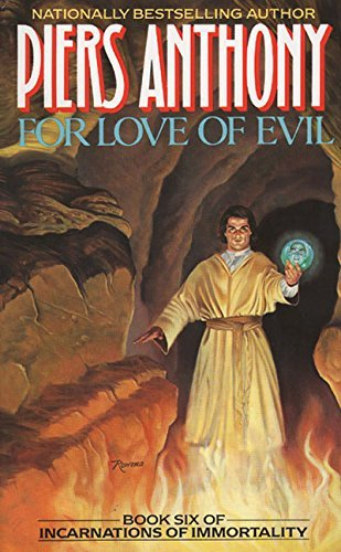 Piers Anthony For Love Of Evil Book Six Of Incarnations Of Immortality