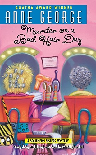 Anne George Murder On A Bad Hair Day A Southern Sisters Mystery