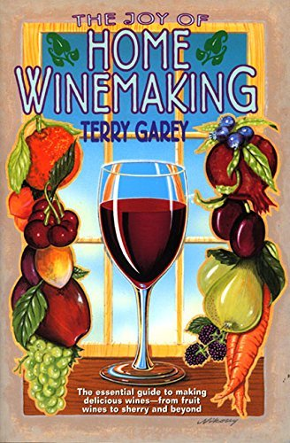 Terry A. Garey Joy Of Home Wine Making