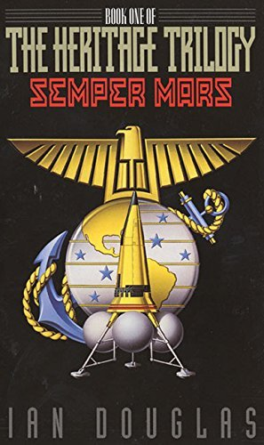 Ian Douglas Semper Mars Book One Of The Heritage Trilogy