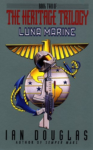 Ian Douglas Luna Marine Book Two Of The Heritage Trilogy