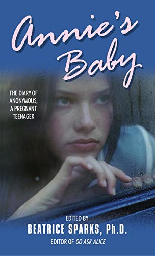 Beatrice Sparks Annie's Baby The Diary Of Anonymous A Pregnant Teenager
