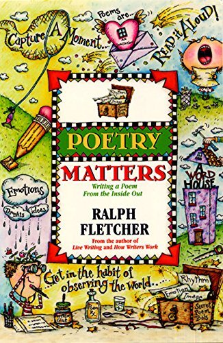 Ralph Fletcher Poetry Matters Writing A Poem From The Inside Out