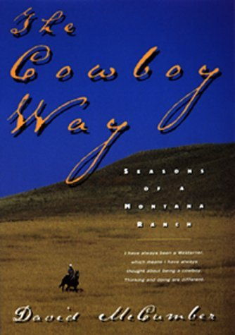 David Mccumber Cowboy Way Seasons Of A Montana Ranch 1999 Har