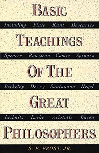 S. E. Frost Basic Teachings Of The Great Philosophers A Survey Of Their Basic Ideas Revised