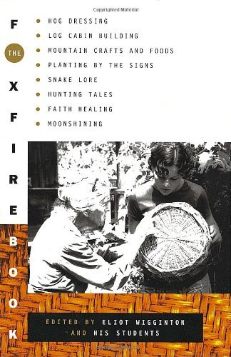 Foxfire Fund Inc Foxfire Book The Hog Dressing Log Cabin Building Mountain Crafts