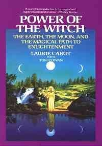 Laurie Cabot Power Of The Witch The Earth The Moon And The Magical Path To Enli
