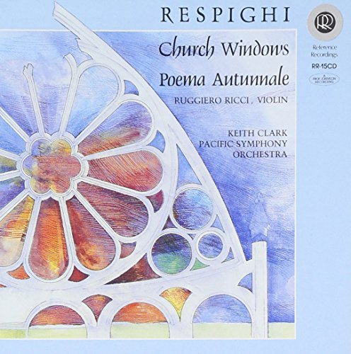O. Respighi Church Windows Poema Autunna Ricci*ruggiero (vn) Clark Pacific So