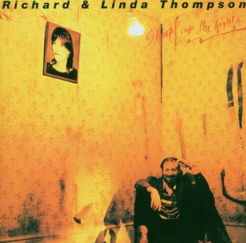 Richard & Linda Thompson Shoot Out The Lights