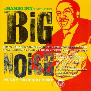 Big Noise Mambo Inn Compilation Khaled Kanda Bongo Man Libre Big Noise