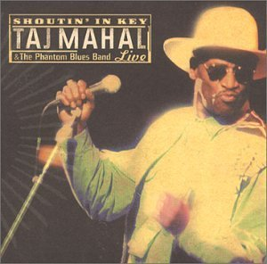 Taj Mahal Shoutin' In Key Live