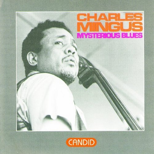 Charles Mingus Mysterious Blues