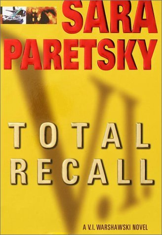 Sara Paretsky Total Recall V.I. Warshawski Novel
