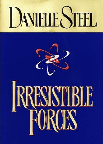 Danielle Steel Irresistible Forces