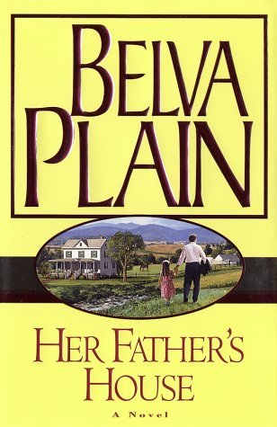 Belva Plain Her Father's House