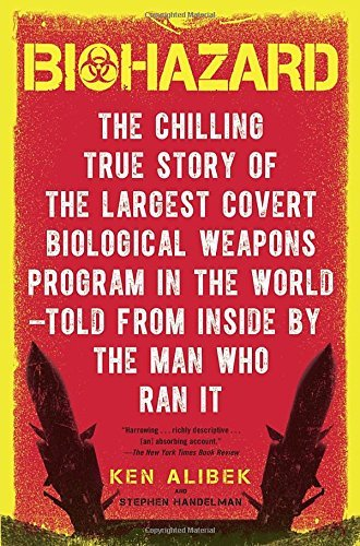 Ken Alibek Biohazard The Chilling True Story Of The Largest Covert Bio