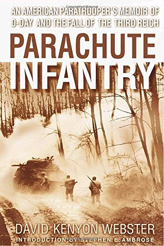 David Kenyon Webster Parachute Infantry An American Paratrooper's Memoir Of D Day And The Rev