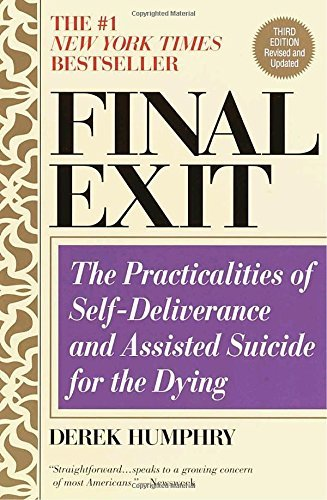 Derek Humphry Final Exit (third Edition) The Practicalities Of Self Deliverance And Assist 0003 Edition;