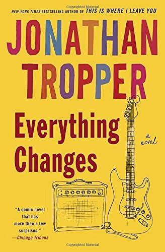 Jonathan Tropper Everything Changes