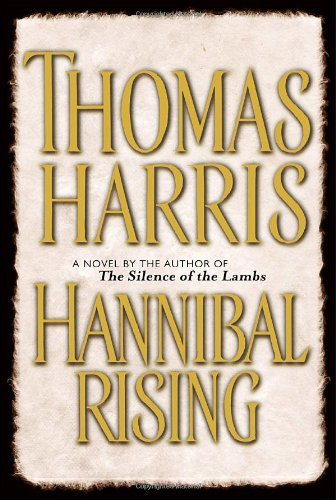 Thomas Harris Hannibal Rising