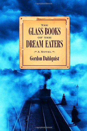 Gordon Dahlquist The Glass Books Of The Dream Eaters