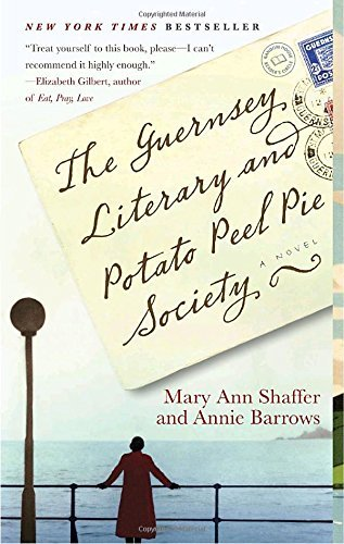 Annie Barrows The Guernsey Literary And Potato Peel Pie Society