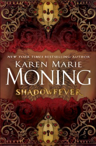 Karen Marie Moning Shadowfever The Fever Series