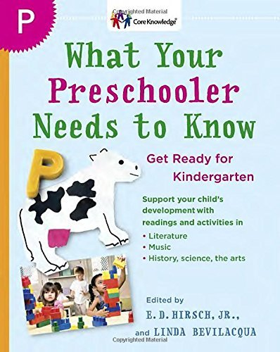 E. D. Hirsch What Your Preschooler Needs To Know Get Ready For Kindergarten