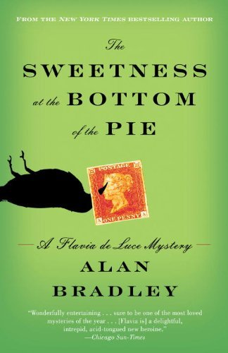 Alan Bradley The Sweetness At The Bottom Of The Pie A Flavia De Luce Mystery