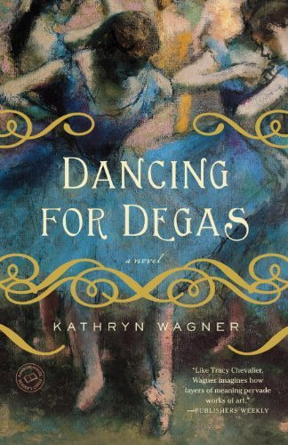 Kathryn Wagner Dancing For Degas