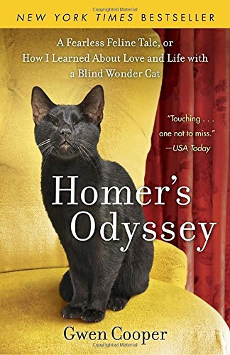 Gwen Cooper Homer's Odyssey A Fearless Feline Tale Or How I Learned About Lo