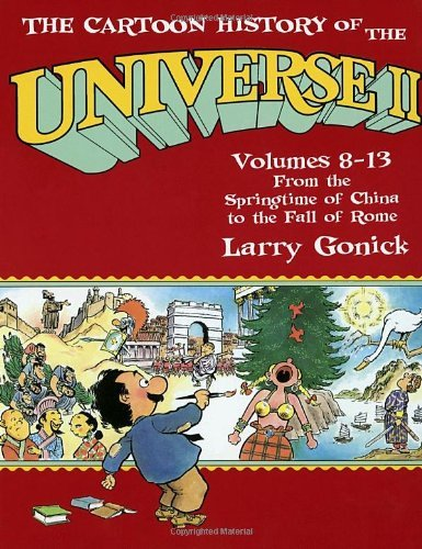 Larry Gonick The Cartoon History Of The Universe Ii Volumes 8 13 From The Springtime Of China To The