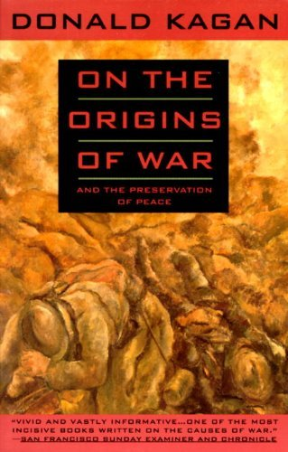 Donald Kagan On The Origins Of War And The Preservation Of Peace
