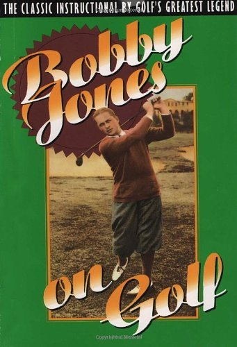 Robert Tyre Jones Bobby Jones On Golf