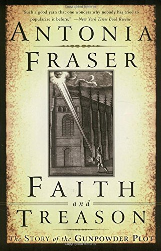 Antonia Fraser Faith And Treason The Story Of The Gunpowder Plot