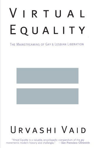 Urvashi Vaid Virtual Equality The Mainstreaming Of Gay And Lesbian Liberation