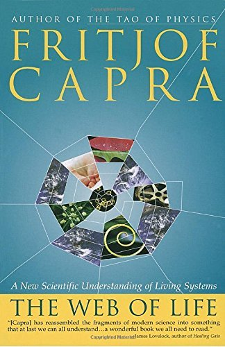 Fritjof Capra The Web Of Life A New Scientific Understanding Of Living Systems