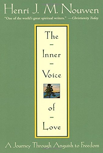 Henri J. M. Nouwen The Inner Voice Of Love A Journey Through Anguish To Freedom
